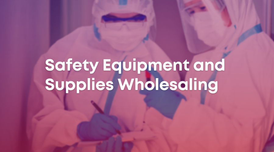 Safety Equipment and Supplies Wholesaling
