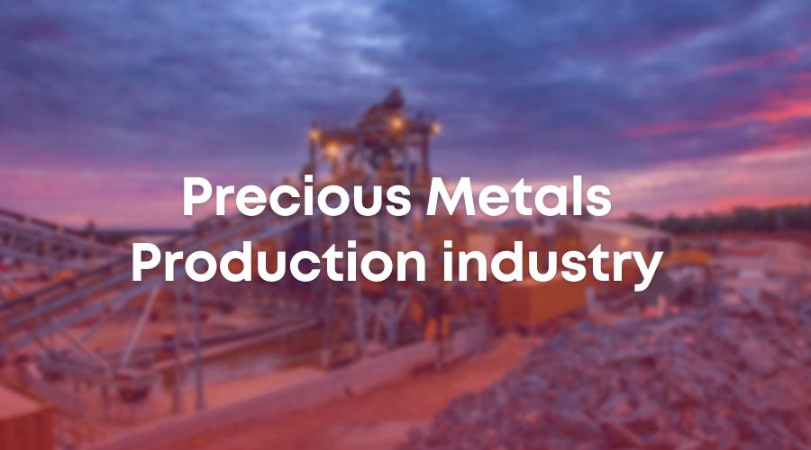 Precious metals production industry