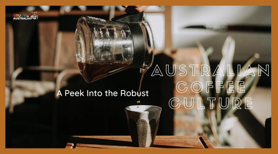 A Peek Into the Robust Australian Coffee Culture